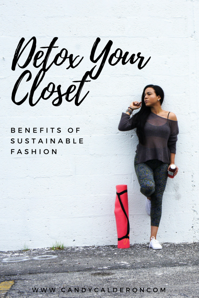 We talk a lot about detoxing our bodies but rarely about detoxing our closet! Sustainable & Eco-Friendly fashion is here to stay and I have all the details!