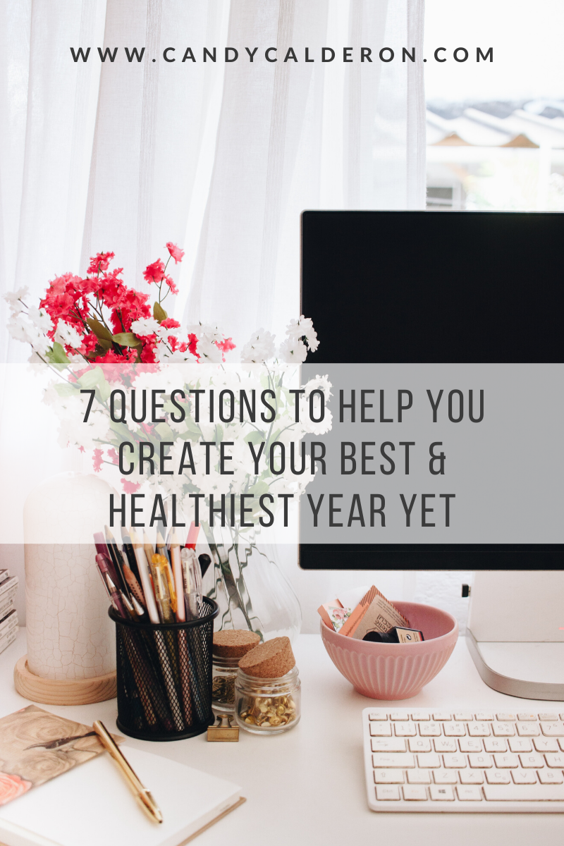 Ask yourself these 7 questions before creating your health and wellness goals and new year's resolutions. They will give you clarity so you can crush your 2020 goals!